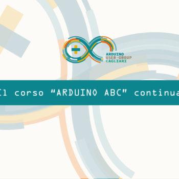 """A grade richiesta il corso """"Arduino ABC"""" continua!"""